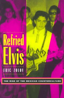 Refried Elvis By Zolov, Eric