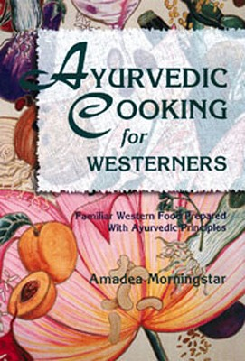 Ayurvedic Cooking for Westerners By Morningstar, Amadea/ Noren, Robin (ILT)